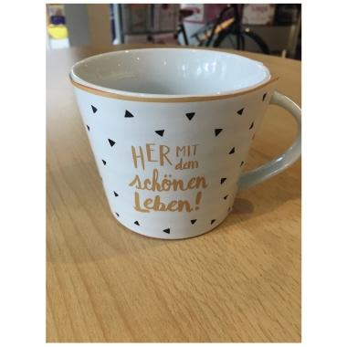 Grafik Werkstatt Das Original Tasse  Her mit dem schönen Leben!